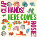 Clap Hands Here Comes Rosie!
