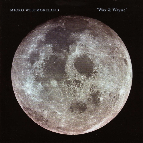 Micko Westmoreland - Wax & Wayne