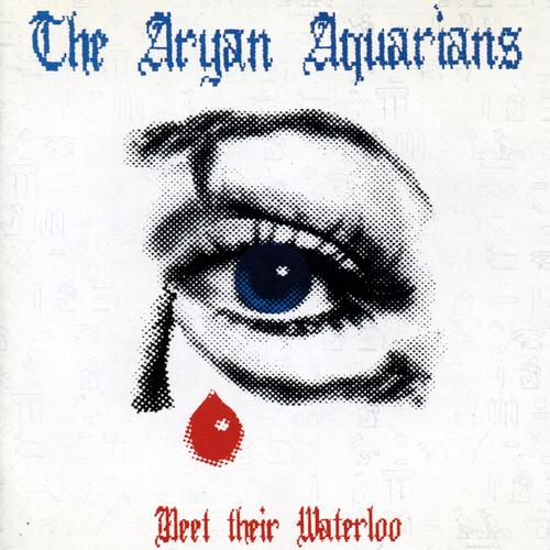 Current 93 - The Aryan Aquarians - Meet Their Waterloo