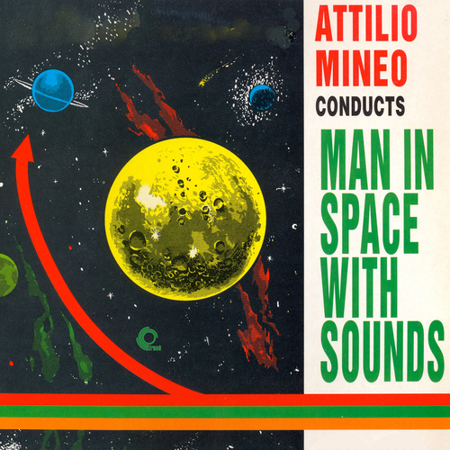 Attilio Mineo and His Orchestra - Man in Space With Sounds