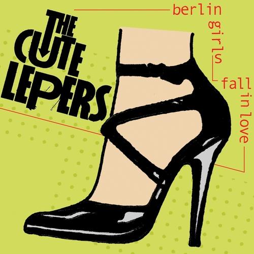 The Cute Lepers - Berlin Girls