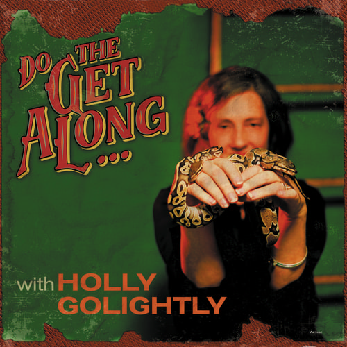 Holly Golightly - Do The Get Along