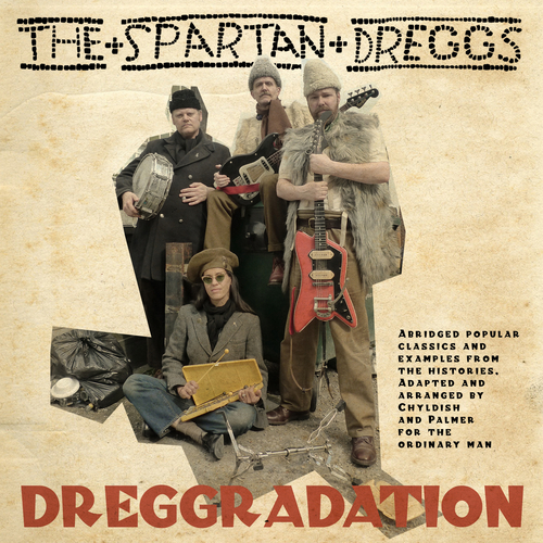Wild Billy Childish & The Spartan Dreggs - Dreggredation