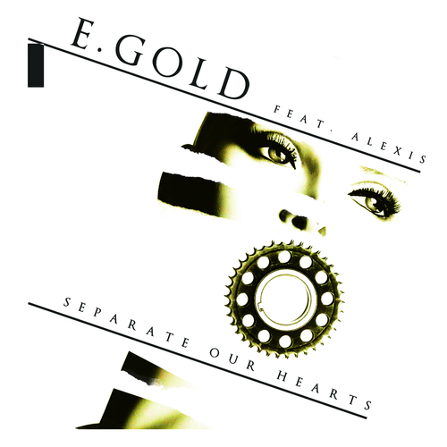 E. Gold feat. Alexis - Separate Our Hearts