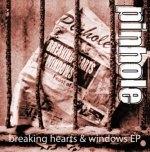 Pinhole - Breaking Hearts and Windows