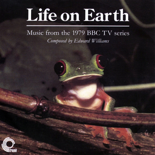 Edward Williams - Life On Earth - Music from the 1979 BBC TV Series