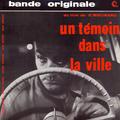 Un Témoin Dans La Ville (Original Motion Picture Soundtrack)