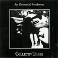 Collectiv Three - An Elemental Rendevous CD