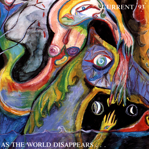 Current 93 - As The World Disappears