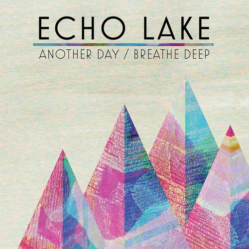 Echo Lake - Another Day / Breathe Deep
