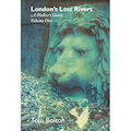London's Lost Rivers Volume One