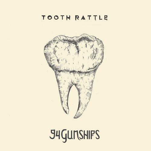 94 Gunships - Tooth Rattle