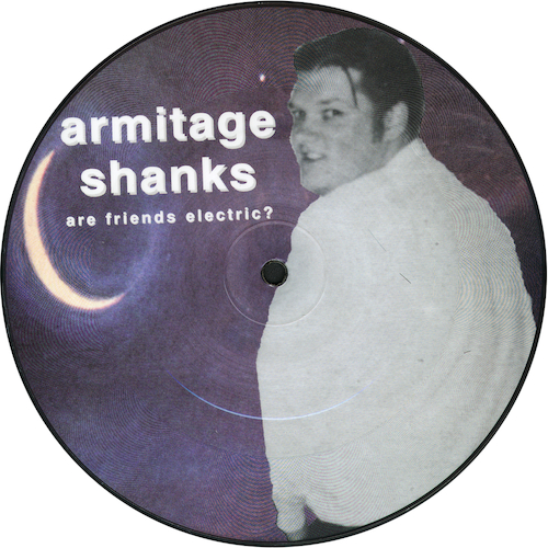 Armitage Shanks - Are Friends Electric? (PIC DISC)