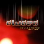 Device Works 2007 – 2010