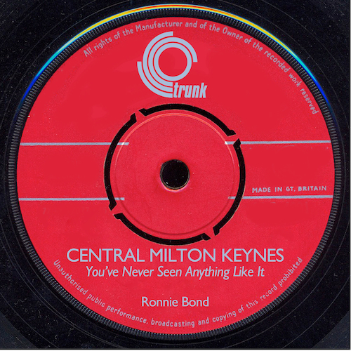 Ronnie Bond - Central Milton Keynes - You've Never Seen Anything Like It