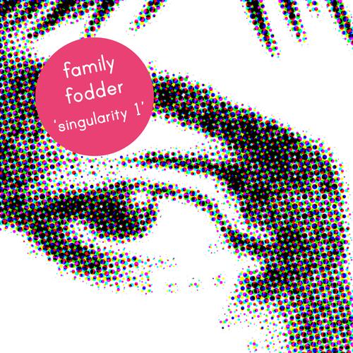 Family Fodder - Singularity 1 - Love Is Like a Goat