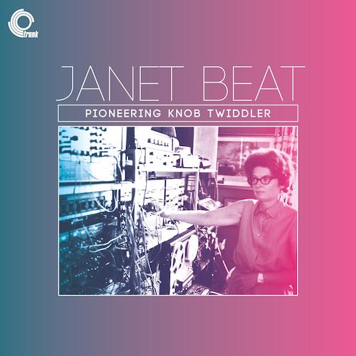 Janet Beat - Pioneering Knob Twiddler