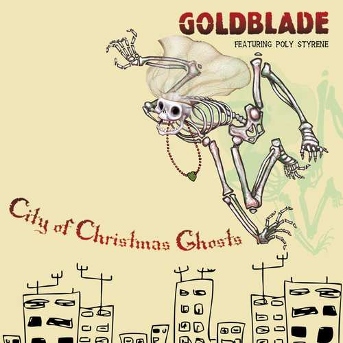 Goldblade feat. Poly Styrene - City of Christmas Ghosts
