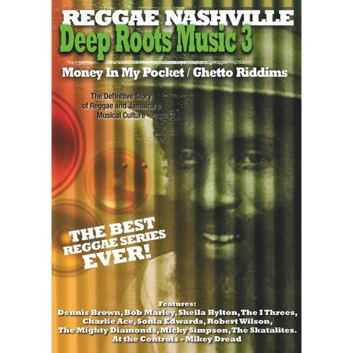 REGGAE NASHVILLE - DEEP ROOTS MUSIC 3 - Money In My Pocket / Ghetto Riddims