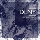 Deny (Holmes Price Remix)