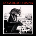 Dogs Blood Rising (Red Vinyl)