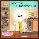 Doctor Fluorescent