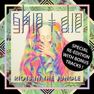 Riots In The Jungle : Special Re-Edition