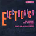Electronics: Remi Gassman's Music To The Ballet As Produced By The New York Ballet Company