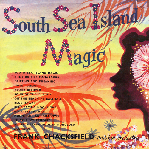 Frank Chacksfield and his Orchestra - South Sea Island Magic