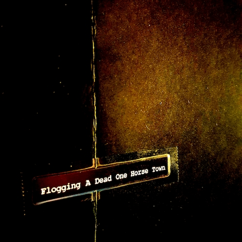 Flogging A Dead One Horse Town - Sly Flogging