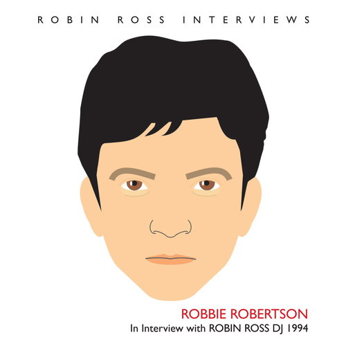 Robbie Robertson - Interview with Robin Ross 1994
