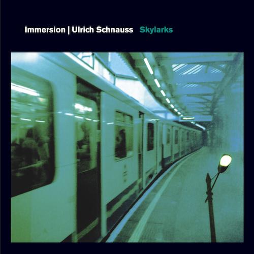 Immersion with Ulrich Schnauss - Skylarks