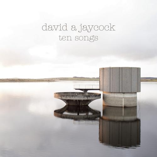 David A Jaycock - Ten Songs
