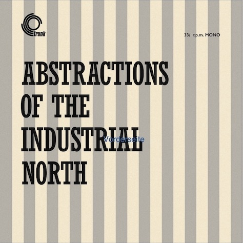 Basil Kirchin - ABSTRACTIONS OF THE INDUSTRIAL NORTH