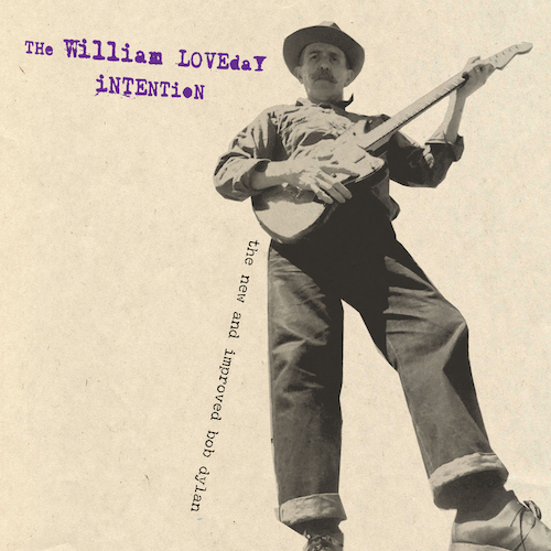 The William Loveday Intention - The New and Improved Bob Dylan