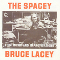The Spacey Bruce Lacey CD