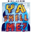 Ya Smell Me