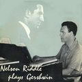 Nelson Riddle Plays Gershwin