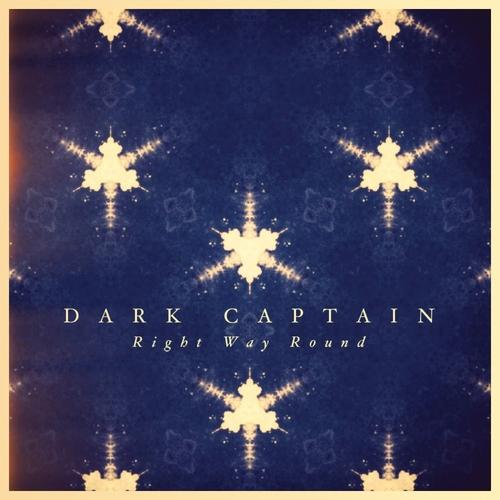 Dark Captain - Right Way Round