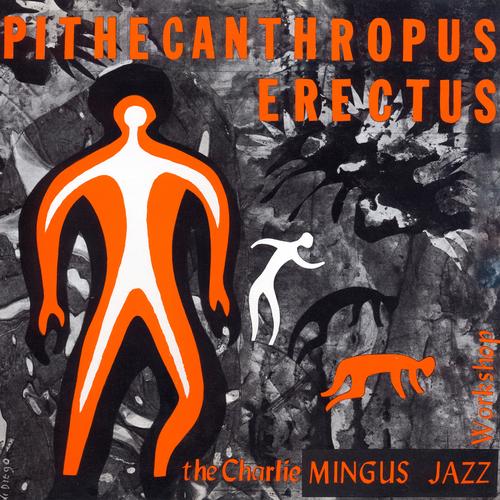 The Charles Mingus Jazz Workshop - Pithecanthropus Erectus