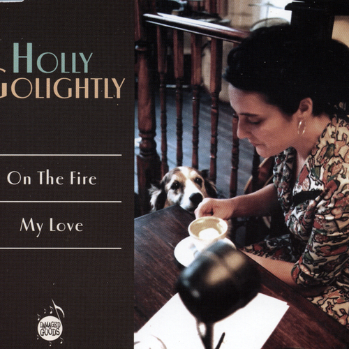 Holly Golightly - On the Fire