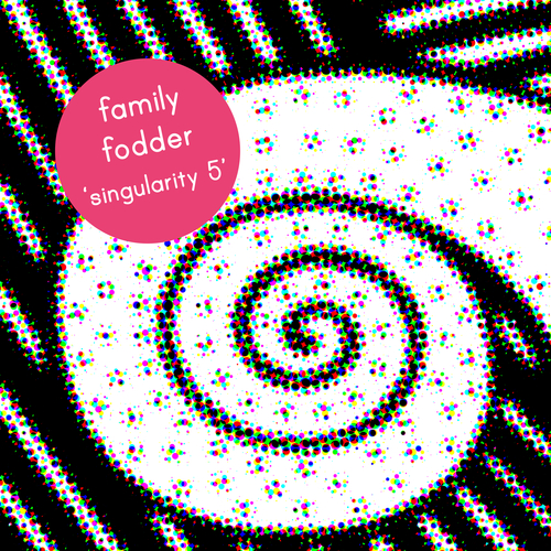 Family Fodder - Singularity 5 - Why Were You Wearing the Moon?