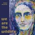 We Are the Wildlife