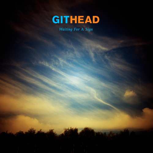 Githead - Waiting for a Sign