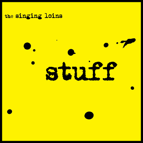 The Singing Loins - Stuff