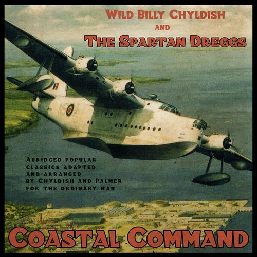 Wild Billy Childish & The Spartan Dreggs - Coastal Command