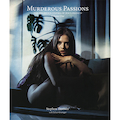 Murderous Passions NEW EDITION