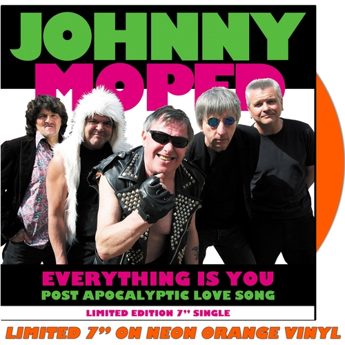 """Johnny Moped - Everything Is You 7"""" (Neon Orange Vinyl)"""