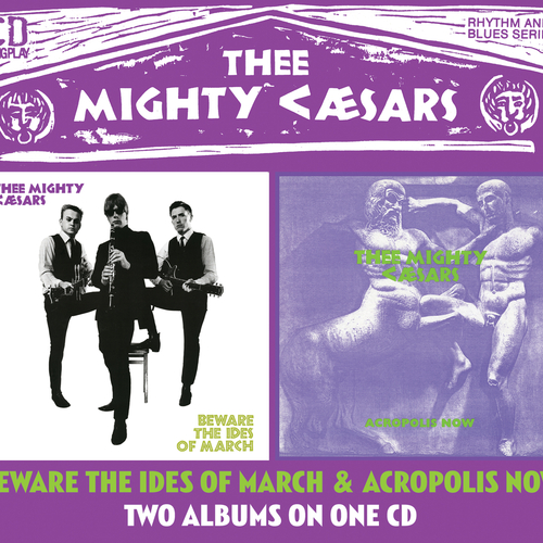Thee Mighty Caesars - Beware the Ides of March/Acropolis Now