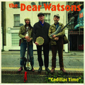 "The Dear Watsons - Cadillac Time 12"" (GREEN VINYL)"